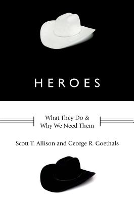 Heroes By Allison, Scott T./ Goethals, George R.